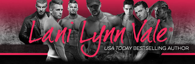 Lani Lynn Vale | USA Today Bestselling Author - Your next book boyfriend: A Real Alpha Bad Boy
