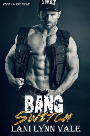 Bang Switch (Code 11- KPD SWAT #3)