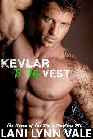 Kevlar To My Vest (The Heroes of The Dixie Wardens MC #3)