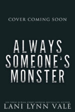Always Someone's Monster (Cover Coming Soon)